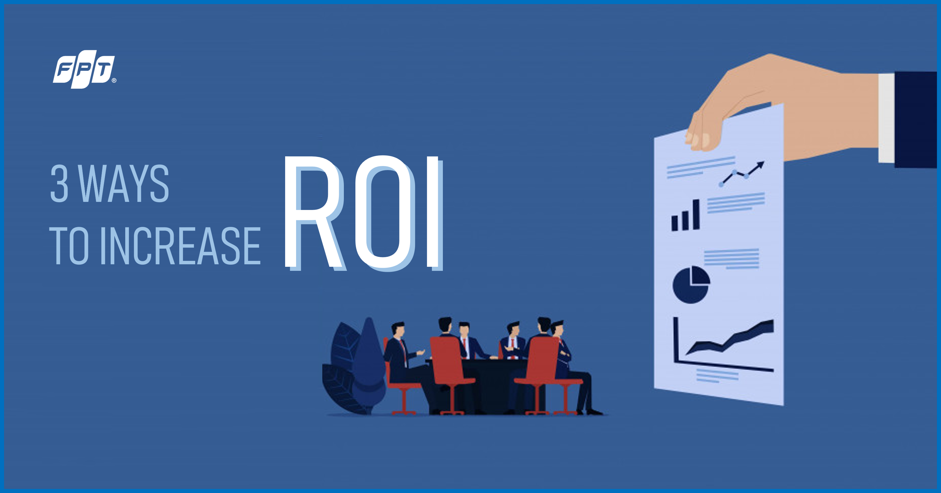 Effortless ways to increase ROI for your business success
