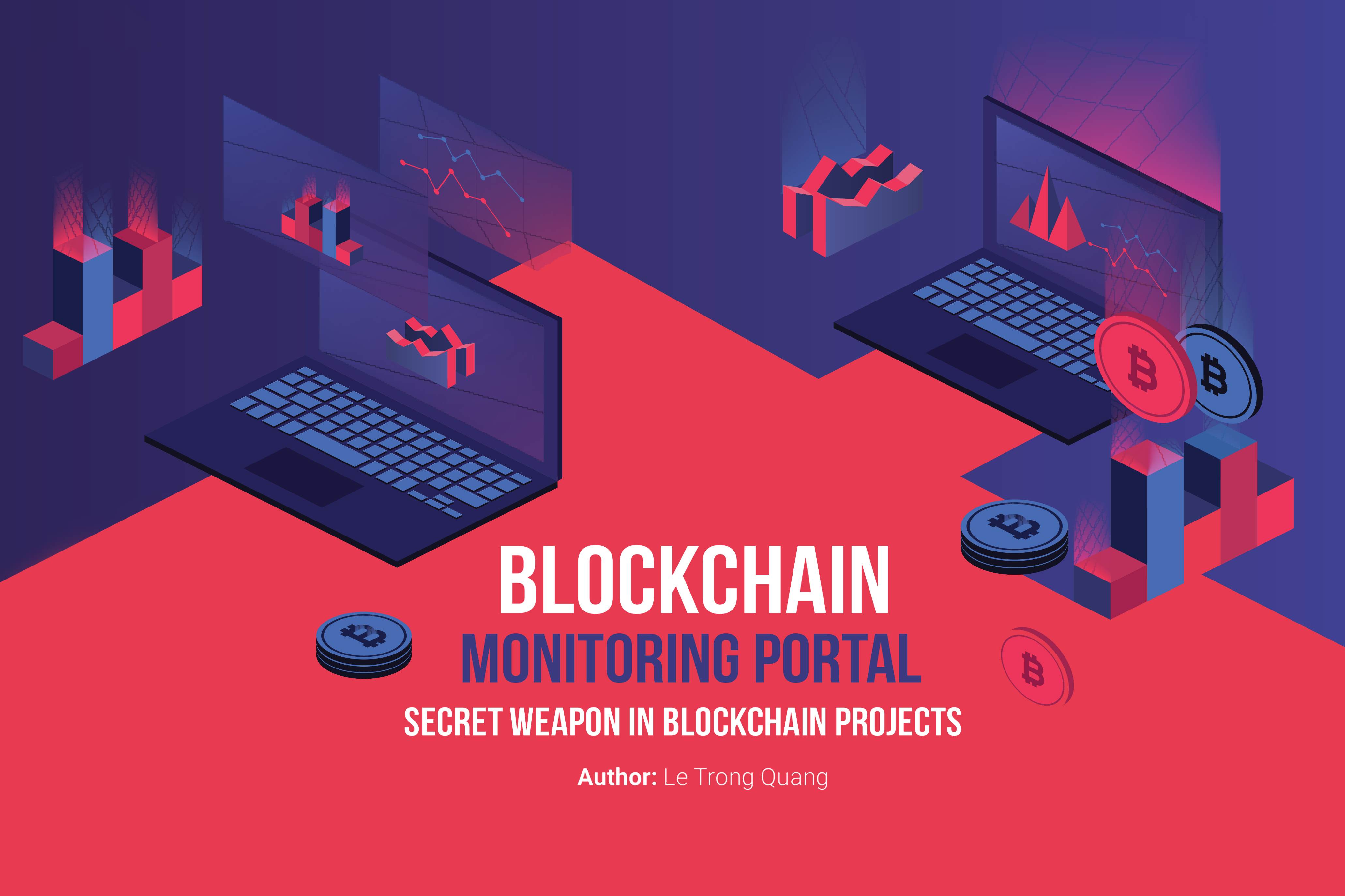 Blockchain Monitoring Portal: Secret weapon in Blockchain projects