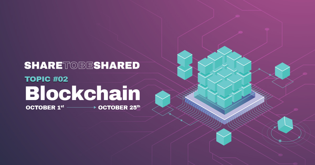 SHARE TO BE SHARED x akaChain - TOPIC #2: BLOCKCHAIN
