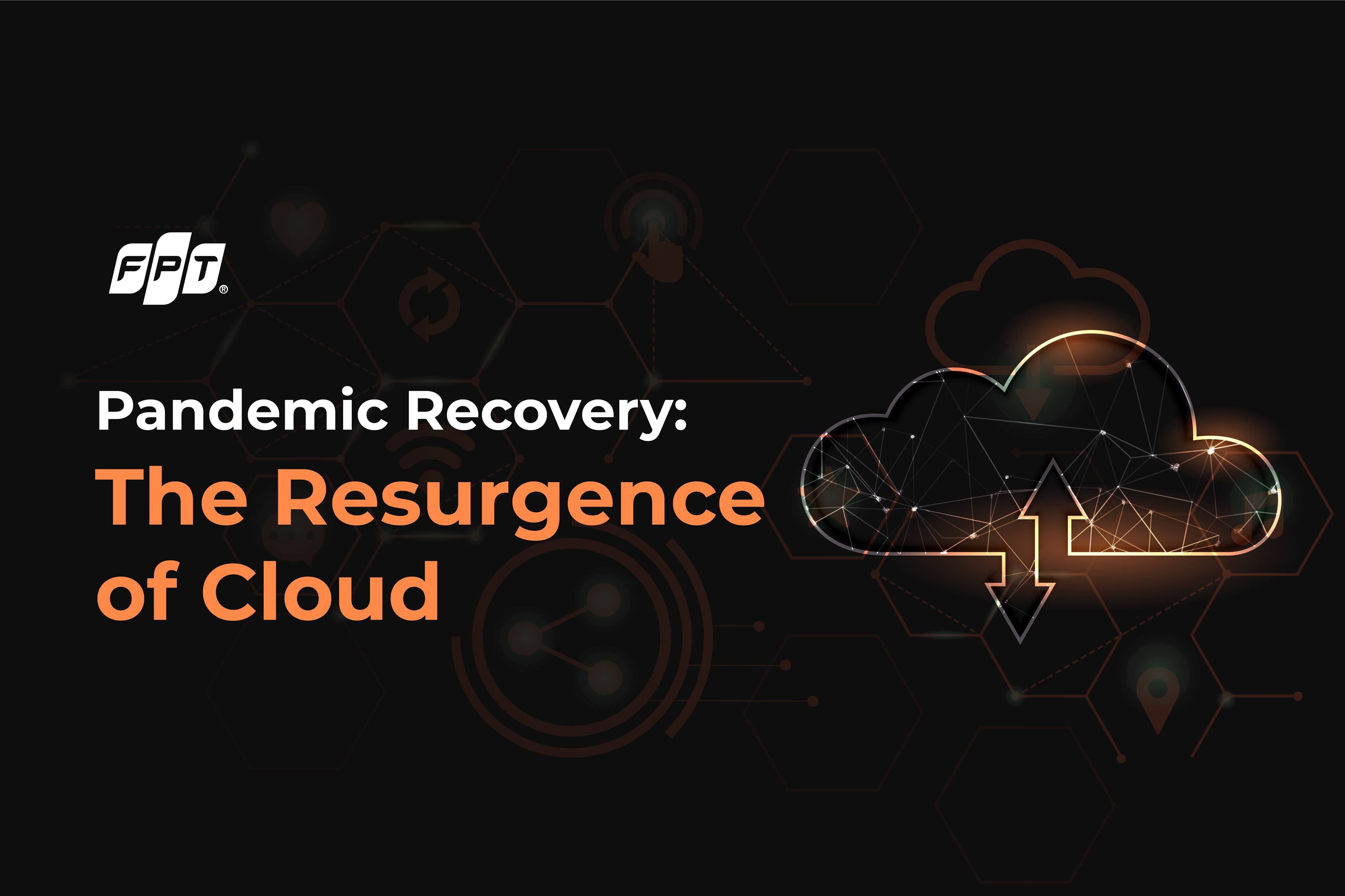 Pandemic Recovery: The Resurgence of Cloud