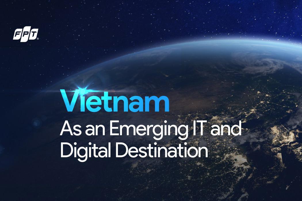 Vietnam as an Emerging IT and Digital Destination