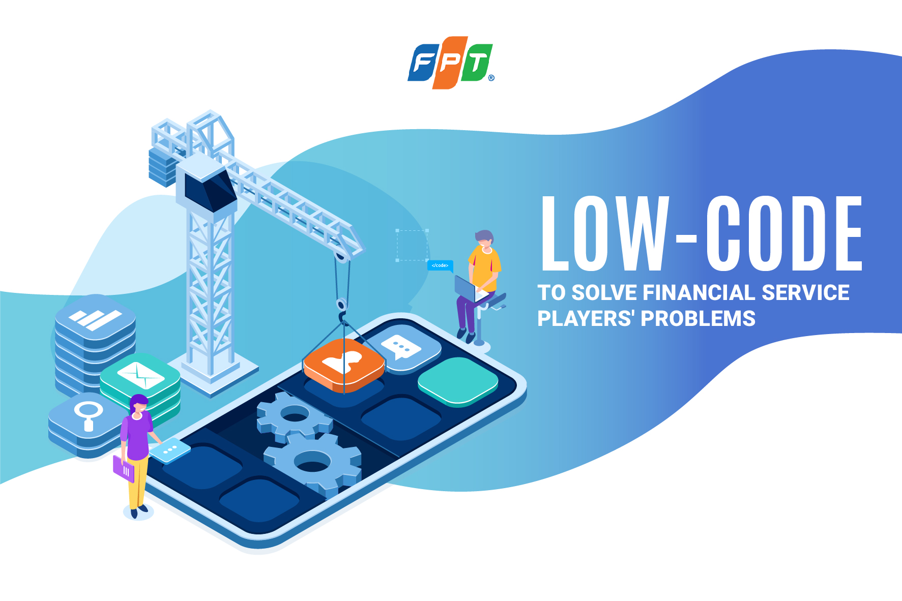 Low-code to Solve Financial Service Players' Problems