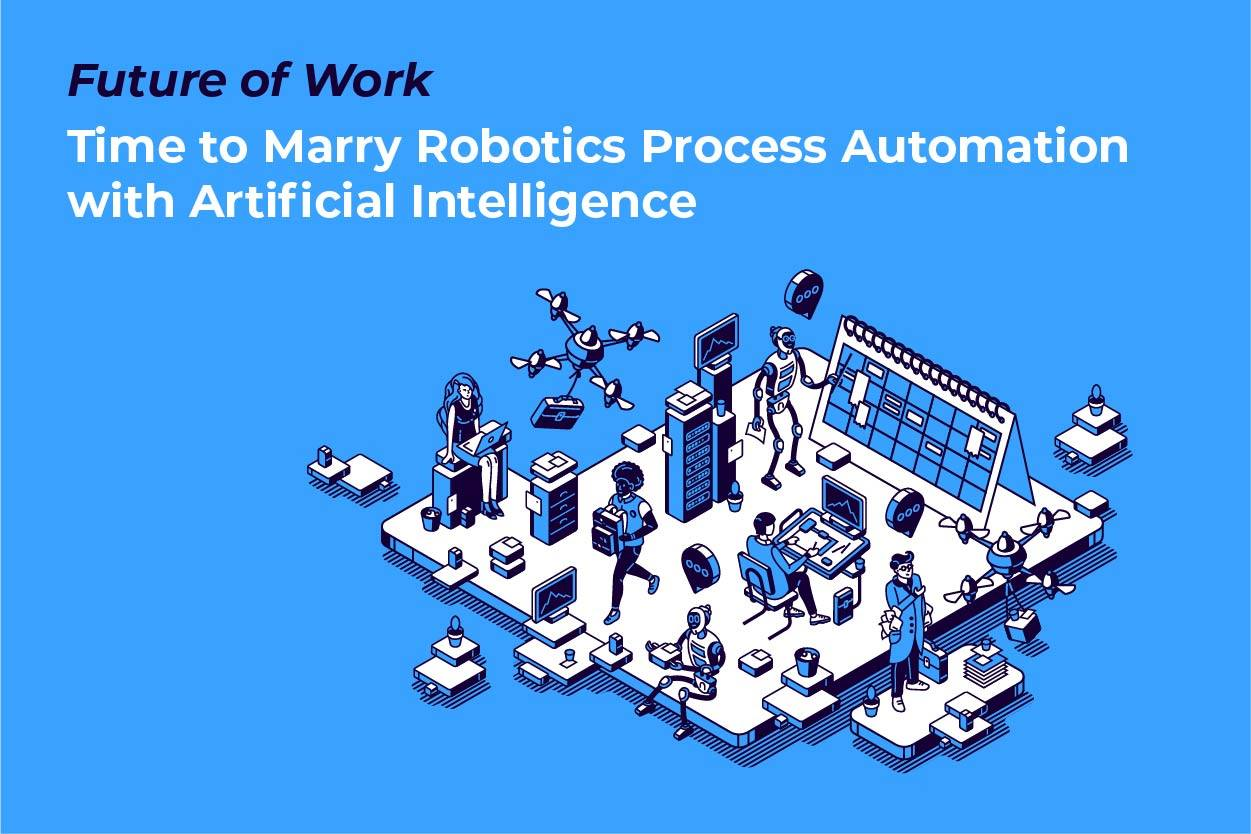 Future of Work: Time to Marry RPA with AI